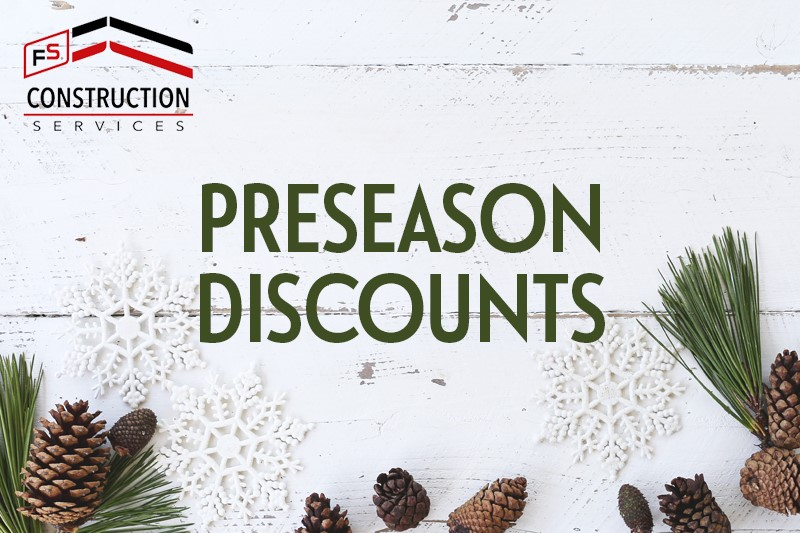 FS Construction Services preseason discounts